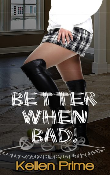 Better When Bad!